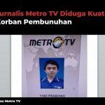 Kasus Pembunuh Editor Metro TV, Polisi Periksa Suci Fitri